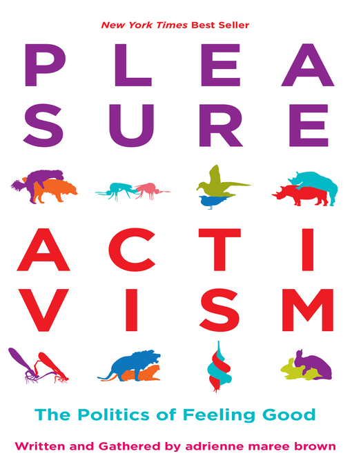 Title details for Pleasure Activism by adrienne maree brown - Wait list